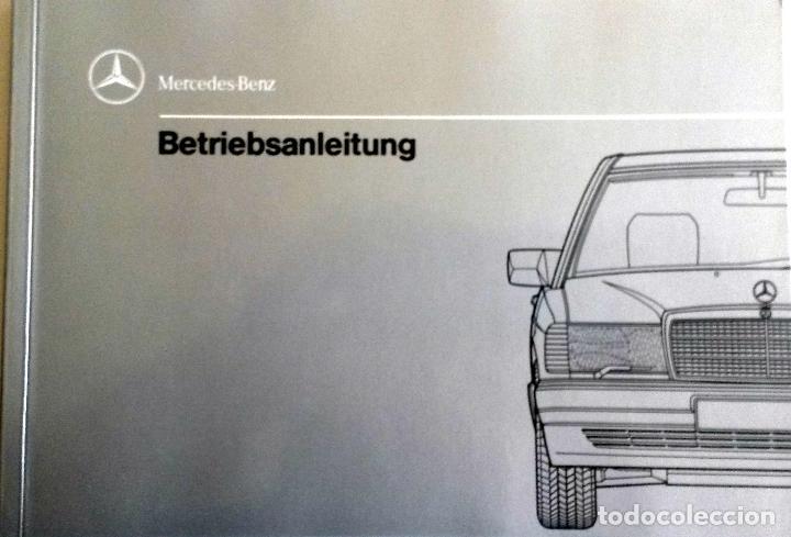 MANUAL INSTRUCCIONES ORIGINAL MERCEDES-BENZ 190, 190E, 190E 2.3, 190E 2.6, 190D, 190D 2.5, 190D 2.5 (Coches y Motocicletas Antiguas y Clásicas - Catálogos, Publicidad y Libros de mecánica)
