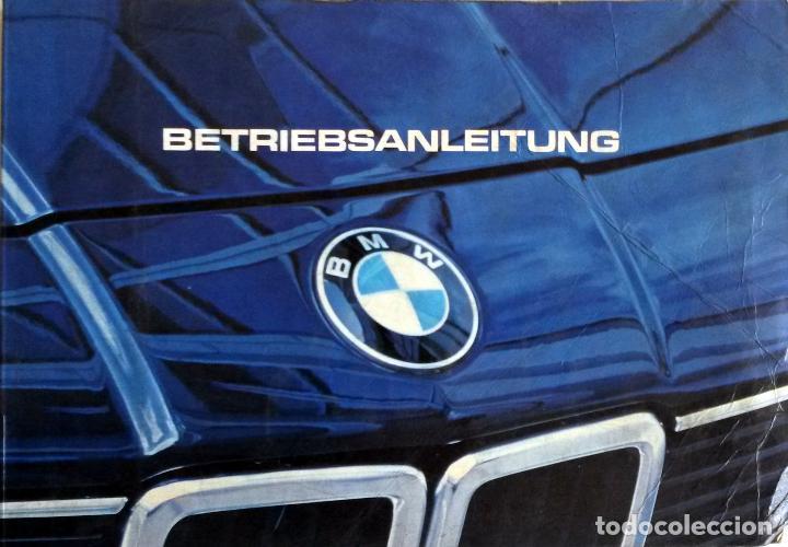 MANUAL INSTRUCCIONES ORIGINAL BMW. AÑO 1982.- 728I, 732I, 735I, 745I. IDIOMA: ALEMÁN. (Coches y Motocicletas Antiguas y Clásicas - Catálogos, Publicidad y Libros de mecánica)