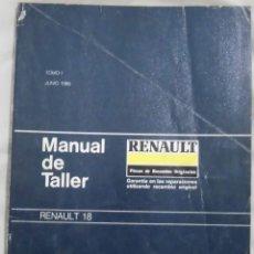 Coches y Motocicletas: MANUAL DE TALLER DEL RENAULT 18 (JUNIO DE 1986) GUIA DE TASACIONES (2 TOMOS 1 Y 2). Lote 82343492