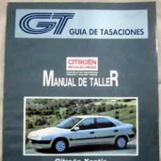 Coches y Motocicletas: MANUAL DE TALLER DE CITROEN XANTIA (NOVIEMBRE DE 1994) GUIA DE TASACIONES (2 TOMOS) 1 Y 2. Lote 82345040