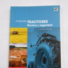 Coches y Motocicletas: TRACTORES. TÉCNICA Y SEGURIDAD J. ORTIZ-CAÑAVATE. TDK133. Lote 82837636