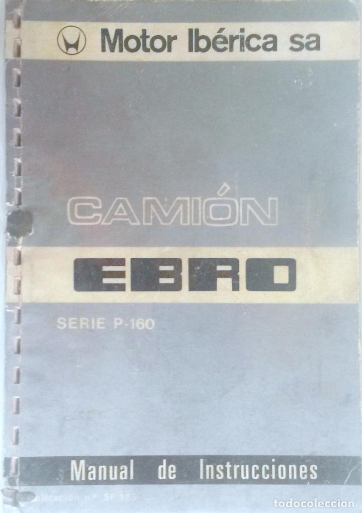 CATÁLOGO ORIGINAL CAMIÓN EBRO SERIE P-160 - AÑO 1975. (Coches y Motocicletas Antiguas y Clásicas - Catálogos, Publicidad y Libros de mecánica)