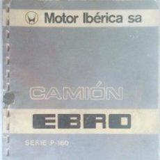 Coches y Motocicletas: CATÁLOGO ORIGINAL CAMIÓN EBRO SERIE P-160 - AÑO 1975.. Lote 82880348