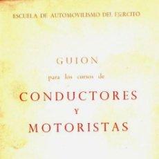 Coches y Motocicletas: GUIÓN PARA CURSOS DE CONDUCTORES Y MOTORISTAS (ESTADO MAYOR DEL EJÉRCITO, 1977). Lote 82947432