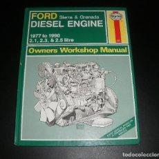 Coches y Motocicletas: MANUAL/LIBRO. FORD SIERRA Y GRANADA MOTOR DIESEL (1977-1990). HAYNES, 1991, INGLÉS, BUEN ESTADO. Lote 83769304