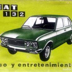 Coches y Motocicletas: MANUAL INSTRUCCIONES ORIGINAL SEAT 132. AÑO 1974.. Lote 84042080