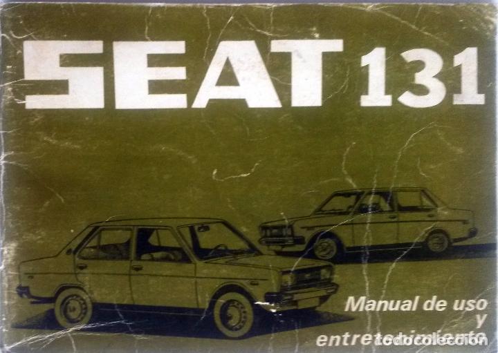 MANUAL DE INSTRUCCIONES ORIGINAL SEAT 131. AÑO 1976. (Coches y Motocicletas Antiguas y Clásicas - Catálogos, Publicidad y Libros de mecánica)