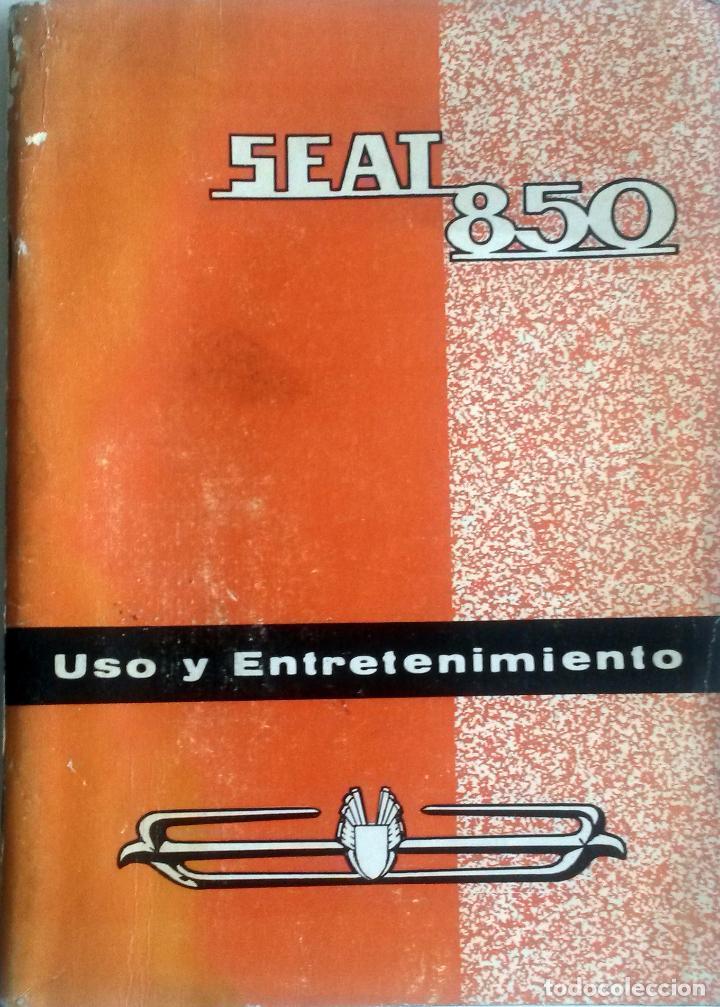 MANUAL INSTRUCCIONES ORIGINAL SEAT 850. AÑO 1966. (Coches y Motocicletas Antiguas y Clásicas - Catálogos, Publicidad y Libros de mecánica)