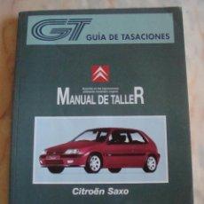 Coches y Motocicletas: (TC-20) GUIA DE TASACIONES MANUAL DE TALLER CITROEN SAXO 1998. Lote 84560996