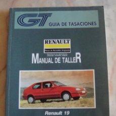 Coches y Motocicletas: (TC-20) GUIA DE TASACIONES MANUAL DE TALLER RENAULT 19 1992. Lote 84561032