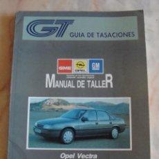 Coches y Motocicletas: (TC-20) GUIA DE TASACIONES MANUAL DE TALLER OPEL VECTRA 1990. Lote 84561564