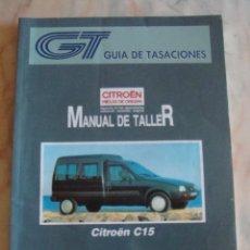 Coches y Motocicletas: (TC-20) GUIA DE TASACIONES MANUAL DE TALLER CITROEN C15 1994. Lote 84561660