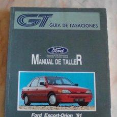 Coches y Motocicletas: (TC-20) GUIA DE TASACIONES MANUAL DE TALLER FORD ESCORT ORION 91 1992. Lote 84561904