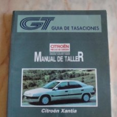 Coches y Motocicletas: (TC-20) GUIA DE TASACIONES MANUAL DE TALLER CITROEN XANTIA 1994. Lote 84561980