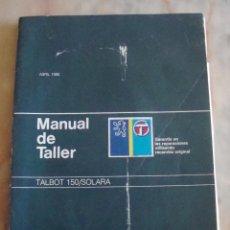 Coches y Motocicletas: (TC-20) GUIA DE TASACIONES MANUAL DE TALLER TALBOT 150 SOLARA. Lote 84562224
