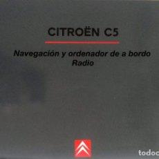 Coches y Motocicletas: MANUAL INSTRUCCIONES ORIGINAL CITROËN C5. AÑO 2001. NAVEGACIÓN, ORDENADOR, RADIO.. Lote 84851076