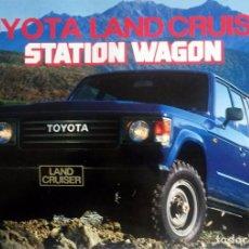 Coches y Motocicletas: CATÁLOGO ORIGINAL TOYOTA LAND CRUISER STATION WAGON.. Lote 86127948