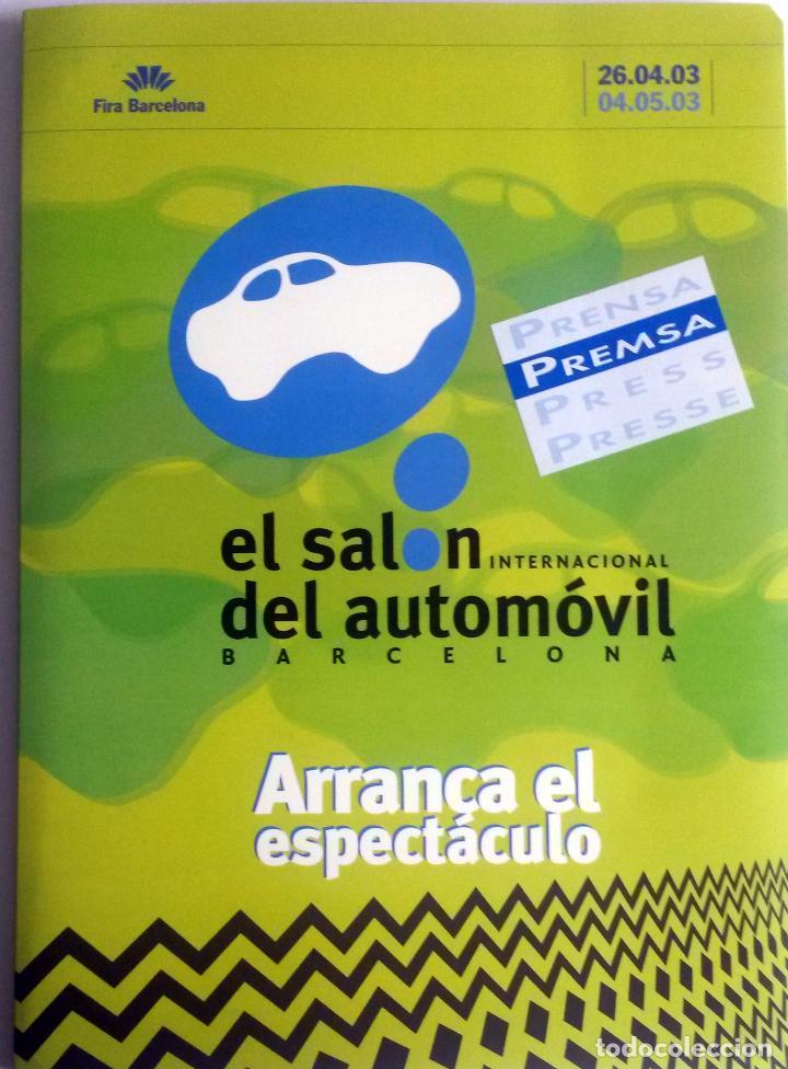 DOSSIER DE PRENSA OFICIAL SALÓN INTERNACIONAL DEL AUTOMÓVIL DE BARCELONA. AÑO 2003. (Coches y Motocicletas Antiguas y Clásicas - Catálogos, Publicidad y Libros de mecánica)