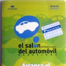 Coches y Motocicletas: DOSSIER DE PRENSA OFICIAL SALÓN INTERNACIONAL DEL AUTOMÓVIL DE BARCELONA. AÑO 2003.. Lote 86136360