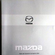 Coches y Motocicletas: DOSSIER DE PRENSA OFICIAL GAMA MAZDA. AÑO 2004. SALÓN INTERNACIONAL DEL AUTOMÓVIL DE MADRID.. Lote 86139208