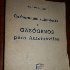 Coches y Motocicletas: CARBURANTES SUBSTITUTOS Y GASOGENOS PARA AUTOMOVILES,1941,EMILIO LLUCH.203 PP.RUSTICA. Lote 87071060