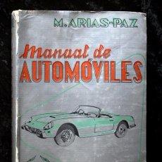 Coches y Motocicletas: MANUAL DE AUTOMOVILES - ARIAS PAZ - 1958 - 25 EDICION - ATENCIÓN: POSEE DEDICATORIA DEL AUTOR. Lote 87126952
