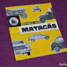 Coches y Motocicletas: MUY ANTIGUO - CATÁLOGO / FOLLETO DE MOTORES DIESEL MATACÁS - VINTAGE - ¡¡HAZME OFERTA!!. Lote 87414064