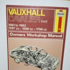 Coches y Motocicletas: LIBRO - VAUXHALL CAVALIER 1981 / 1983 - MANUAL DE REPARACION Nº 812 - ED. HAYNES 1983. Lote 87832892