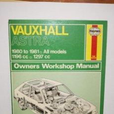 Coches y Motocicletas: LIBRO - VAUXHALL ASTRA 1980 / 1981 - MANUAL DE REPARACION Nº 635 - ED. HAYNES 1982. Lote 87889368