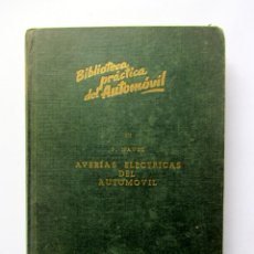 Coches y Motocicletas: BIBLIOTECA PRÁCTICA DEL AUTOMÓVIL III. AVERÍAS ELÉCTRICAS DEL AUTOMÓVIL. F. NÁVEZ. Lote 89052815