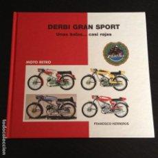 Coches y Motocicletas: DERBI GRAN SPORT UNAS BALAS CASI ROJAS LIBRO - MOTO RETRO - FRANCISCO HERREROS - CATALOGO (FER). Lote 90758695