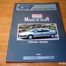 Coches y Motocicletas: GUIA DE TASACIONES-MANUAL DE TALLER-CITROEN XANTIA.TOMO I.NOVIEMBRE 1994.. Lote 91870555