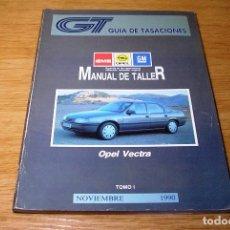 Coches y Motocicletas: GUIA DE TASACIONES-MANUAL DE TALLER-OPEL VECTRA TOMO I.NOVIEMBRE 1990.. Lote 91870760