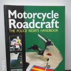 Coches y Motocicletas: MOTORCYCLE ROADCRAFT - THE POLICE RIDER'S HANDBOOK - (EN INGLES) - COMO NUEVO. Lote 92297290