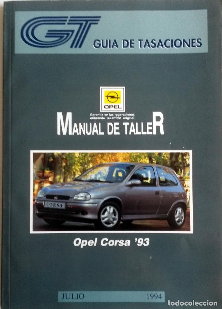 MANUAL DE TALLER OPEL CORSA ´93 - JULIO 1994. (Coches y Motocicletas Antiguas y Clásicas - Catálogos, Publicidad y Libros de mecánica)