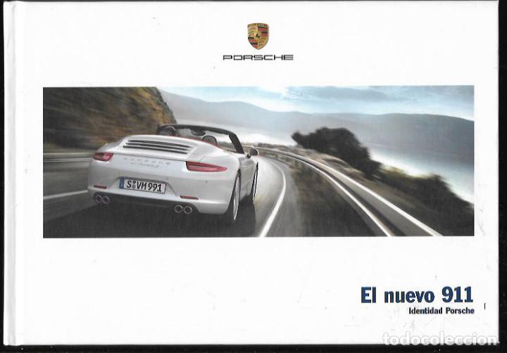 EL NUEVO 911 , IDENTIDAD PORSCHE - LIBRO CATÁLOGO 2011 (Coches y Motocicletas Antiguas y Clásicas - Catálogos, Publicidad y Libros de mecánica)