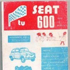 Coches y Motocicletas: TU SEAT 600, ANTONIO Y JOSÉ MADUEÑO LEAL. AUTOTÉCNICA AML. Lote 94990239