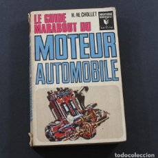 Carros e motociclos: LE GUIDE MARABOUT DU MOTEUR AUTOMOBILE, CHOLLET 1967 EN FRANCES, MOTORES DE AUTOMOVIL 327 PAGINAS. Lote 95403863