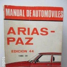Coches y Motocicletas: MANUAL DE AUTOMOVILES ARIAS PAZ 1980 1981 EDICION 44 . Lote 95943307