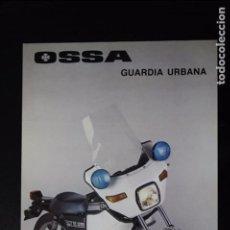 Coches y Motocicletas: CATÁLOGO FOLLETO PUBLICITARIO OSSA 250 TE GUARDIA URBANA. Lote 82026216