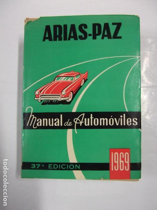 ARIAS-PAZ. MANUAL DE AUTOMOVILES. 37ª EDICIÓN. 1969. TDK254 (Coches y Motocicletas Antiguas y Clásicas - Catálogos, Publicidad y Libros de mecánica)