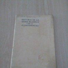 Coches y Motocicletas: HISTORIA DE LA GOMA ELASTICA Y DE LA CONTINENTAL. Lote 97847587