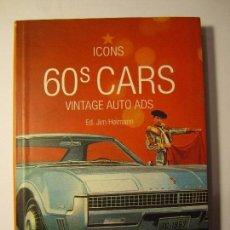 Coches y Motocicletas: LIBRO 60 S CARS VINTAGE AUTO ADS JIM HEIMANN TASCHEN AÑO 2005. Lote 97870871