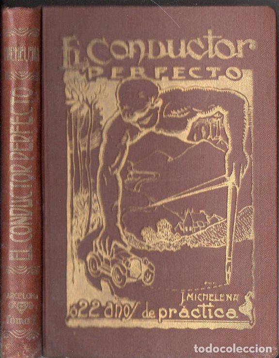 MICHELENA : EL CONDUCTOR PERFECTO (C. 1920) (Coches y Motocicletas Antiguas y Clásicas - Catálogos, Publicidad y Libros de mecánica)