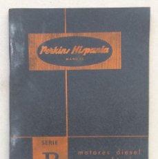 Coches y Motocicletas: PERKINS HISPANIA. SERIE P. MANUAL DE LOS MOTORES DIESEL (1959). Lote 98784499