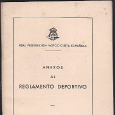 Coches y Motocicletas: ANEXOS AL REGLAMENTO DEPORTIVO 1960 REAL FEDERACION MOTOCICLISTA ESPAÑOLA MAS ANEXO A MAS ANEXO F. Lote 99127775