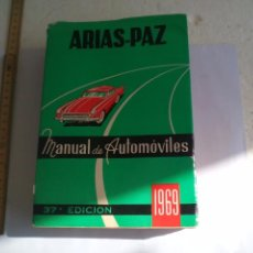 Coches y Motocicletas: ARIAS-PAZ. MANUAL DE AUTOMÓVILES.1969. 37º EDICIÓN. EDITORIAL DOSSAT. COCHE, MECANICA. MANUEL ARIAS. Lote 99459951