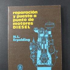 Carros e motociclos: REPARACION Y PUESTA A PUNTO DE MOTORES DIESEL, ERPELDING MARCOMBO 1979 230 PAGINAS. Lote 100356631