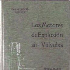 Coches y Motocicletas: LOS MOTORES DE EXPLOSION SIN VALVULAS - EMILIO LOZANO - BARCELONA 1913 / ILUSTRADO. Lote 101065275