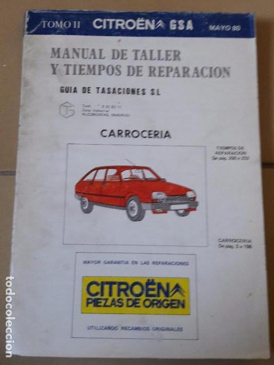 MANUAL DE TALLER Y TIEMPOS DE REPARACION CITROEN GSA - TOMO II CARROCERIA - MAYO 1980 (Coches y Motocicletas Antiguas y Clásicas - Catálogos, Publicidad y Libros de mecánica)